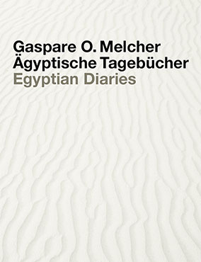 Gaspare O. Melcher � �gyptische Tageb�cher/Egyptian Diarie